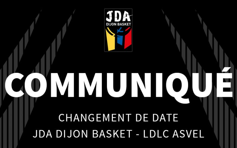 Changement de date pour JDA Dijon – LDLC ASVEL