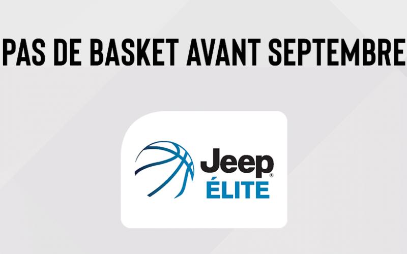 Pas de basket avant septembre : les dernières infos de la LNB